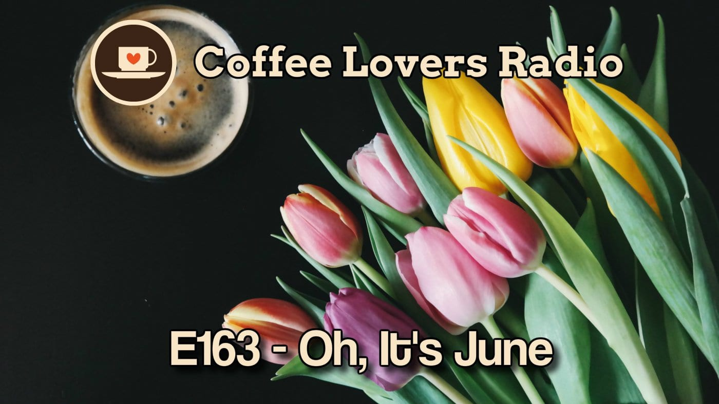 Coffee Lovers Radio - Oh It's June