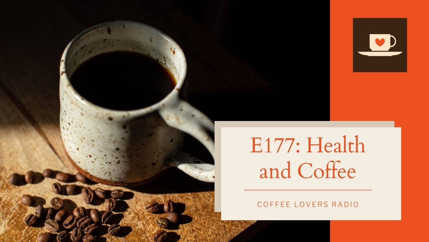 Health and Coffee - Coffee Lovers Radio - A Coffee Podcast