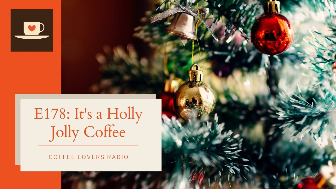 Coffee Lovers Radio Christmas Episode 2020 - Coffee Podcast
